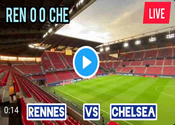 Champions League: Watch Rennes vs Chelsea Live Stream on TV