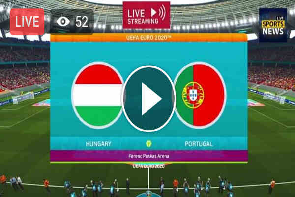 Watch Hungary vs Portugal Live Streaming of Euro 2020