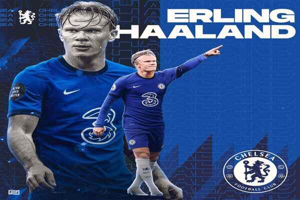 Chelsea announces signing of Erling Haaland from Dortmund
