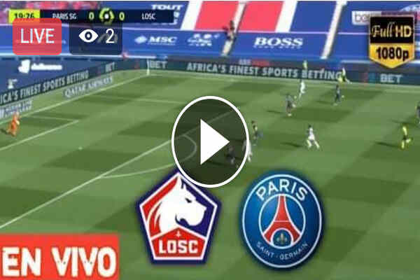 Watch Lille vs PSG Live Streaming of