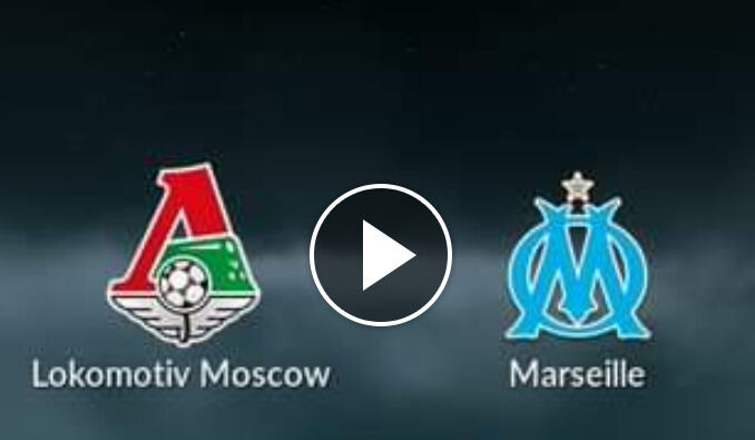 Watch Locomotive Moscow vs Marseille Live Streaming
